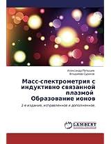 Mass-Spektrometriya S Induktivno Svyazannoy Plazmoy Obrazovanie Ionov