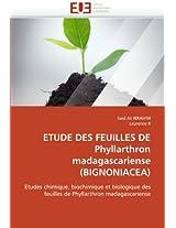 Etude Des Feuilles de Phyllarthron Madagascariense (Bignoniacea) (Omn.Univ.Europ.)