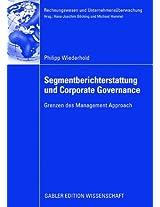 Segmentberichterstattung und Corporate Governance: Grenzen des Management Approach (Rechnungswesen und Unternehmensüberwachung)