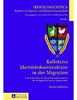 Kollektive Identitätskonstruktion in Der Migration: Eine Fallstudie Zur Sprachkontaktsituation Der Wolgadeutschen in Argentinien (Iberolinguistica)