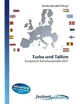 Turku und Tallinn: Europäische Kulturhauptstädte 2011