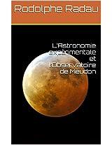 L'Astronomie expérimentale et l'Observatoire de Meudon (French Edition)