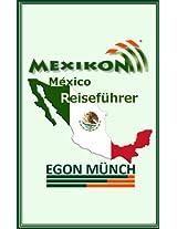 MEXIKON - Mexico Reiseführer (German Edition)