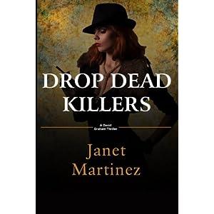 Drop Dead Killers: A David Graham Thriller: Volume 1 (David Graham Thrillers)