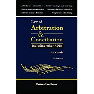 Law of Arbitration & Conciliation: Including Other ADRs