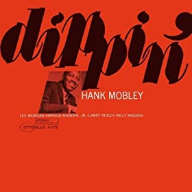 ♪Dippin' (The Rudy Van Gelder Edition)/Hank Mobley | 形式: MP3 ダウンロード