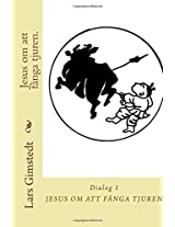 Jesus om att fanga tjuren.: Finn ditt Sanna Sjalv.