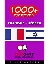 1000+ Exercices Français - Hébreu (ChitChat WorldWide) (French Edition)