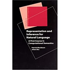 Representation And Inference For Natural Language: A First Course In Computational Semantics (Center for the Study of Language and Information - Lecture Notes)