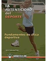 La autenticidad en el deporte. Fundamentos de ética deportiva. (Spanish Edition)