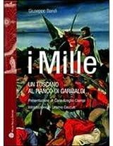 I Mille: Un Toscano Al Fianco Di Garibaldi (Storie Del Mondo)