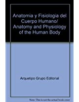 Anatomia y Fisiologia del Cuerpo Humano/ Anatomy and Physiology of the Human Body