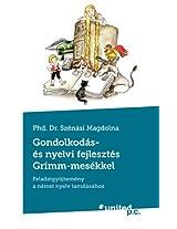 Gondolkodas- Es Nyelvi Fejlesztes Grimm-Mesekkel