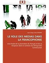 Le Role Des Medias Dans La Francophonie (Omn.Univ.Europ.)
