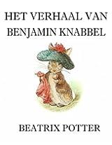 Het Verhaal Van Benjamin Knabbel (Geïllustreerd) (Dutch Edition)