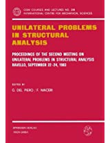 Unilateral Problems in Structural Analysis: Proceedings of the Second Meeting on Unilateral Problems in Structural Analysis, Ravello, September 22-24, ... International Centre for Mechanical Sciences)