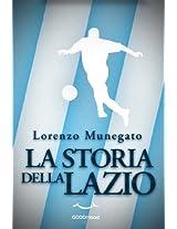 La storia della Lazio (Italian Edition)