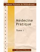 Médecine pratique: Tome 1