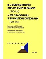 Le Discours Europeen Dans Les Revues Allemandes (1945-1955) Der Europadiskurs in Den Deutschen Zeitschriften (1945-1955) (Convergences)