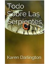 Todo Sobre Las Serpientes (Todo Sobre Animales)