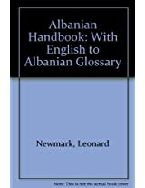 Albanian Handbook: With English to Albanian Glossary