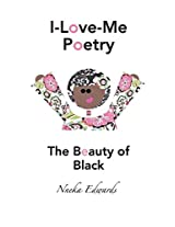 I-Love-Me Poetry: The Beauty of Black