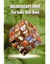 Kaleidoscope: The India Quizz Book