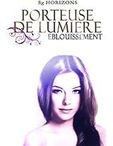 Porteuse de lumière 3. Éblouissement (French Edition)