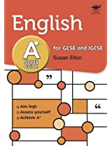 English A* Study Guide                                                Study and Revision Guide for GCSE and IGCSE