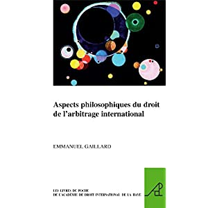 【クリックで詳細表示】Aspects Philosophiques Du Droit De L'arbitrage International (The Pocket Books of the Hague Academy of International Law/Les Livres De Poche De L'academie De Droit International De La Haye) [ペーパーバック]