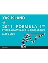 YAS ISLAND & 2011 FORMULA 1 TM ETIHAD AIRWAYS ABU DHABI GRAND PRIX MAP GUIDE