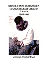 Boating, Fishing and Hunting in Newfoundland and Labrador, Canada 1965 - 66 (Photo Albums) (Catalan Edition)