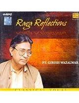 Raga Reflections :- Pt.Girish Wazalwar