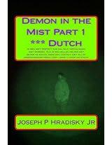 Demon in the Mist Part 1 *** Dutch
