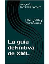 La guía definitiva de XML: ¡¡XML, JSON y mucho más!! (Spanish Edition)