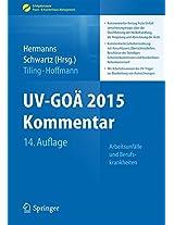 UV-GOÄ 2015 Kommentar - Arbeitsunfälle und Berufskrankheiten: Kommentierter Vertrag Ärzte/Unfallversicherungsträger über die Durchführung der ... Praxis- & Krankenhaus-Management)