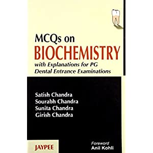 Mcqs On Biochemistry With Explanations For Pg Dental Entrance Examinatons
