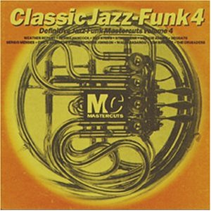 Classic Jazz-Funk: Definitive Mastercuts, Vol. 4