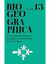 Der Tiergeographische Beitrag Zur Ökologischen Landschaftsforschung: Malakozoologische Beispiele zur Naturräumlichen Gliederung: Volume 13 (Biogeographica)