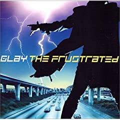 THE FRUSTRATED(GLAY)