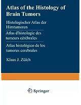 Atlas of the Histology of Brain Tumors / Histologischer Atlas der Hirntumoren / Atlas d'histologie des tumeurs cérébrales / Atlas histológico de los ... Гистологический атлас опухолей мозга человека