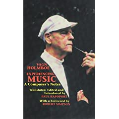 Experiencing Music: A Composer's Notes (Musicians on Music, No. 5)