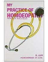 My Practice of Homoeopathy: Vol 1