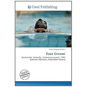 Eran Groumi: Backstroke, Butterfly, Swimming (sport), 1992 Summer Olympics, Maccabiah Games