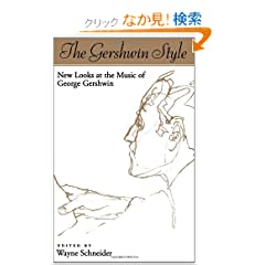 The Gershwin Style: New Looks at the Music of George Gershwin