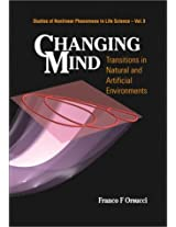 Changing Mind: Transitions in Natural and Artificial Environments (Studies of Nonlinear Phenomena in Life Science)
