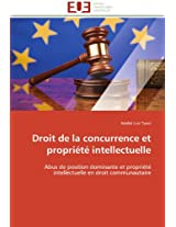 Droit de La Concurrence Et Propriete Intellectuelle (Omn.Univ.Europ.)