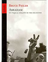 Abraham: Un Viaje Al Corazon De Tres Religiones/a Voyage Across The Hearts Of Three Religions
