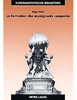 La Formation Des Enseignants Comparee: Identite, Apprentissage Et Exercice Professionnels En France Et En Grande-bretagne (Bibliotheque D'Etudes Comparatives)