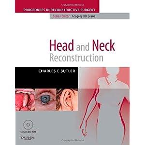 【クリックで詳細表示】Head and Neck Reconstructionwith DVD: A Volume in the Procedures in Reconstructive Surgery Series, 1e: Charles Butler MD: 洋書